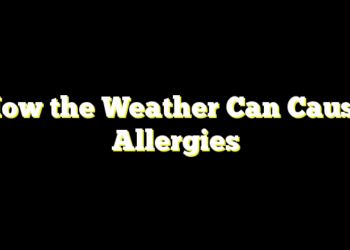 How the Weather Can Cause Allergies