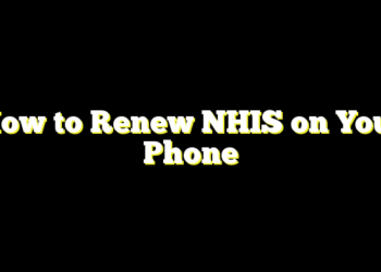 How to Renew NHIS on Your Phone